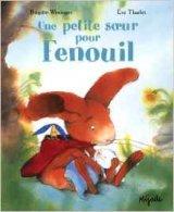 """Afficher """"Une petite soeur pour Fenouil"""""""