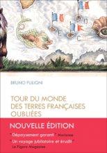 vignette de 'Tour du monde des terres françaises oubliées (Bruno Fuligni)'