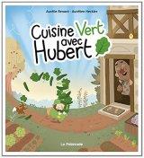 """Afficher """"Cuisine vert avec Hubert"""""""