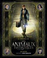 """Afficher """"Au coeur de la magie, le making-of """"Les animaux fantastiques"""""""""""