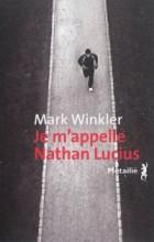 vignette de 'Je m'appelle Nathan Lucius (Mark Winkler)'