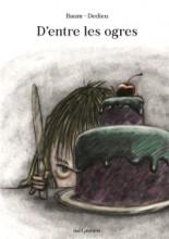 """Afficher """"D'entre les ogres"""""""