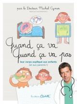 vignette de 'Quand ça va ! quand ça va pas ? : leur corps expliqué aux enfants (et aux parents !) (Michel Cymes)'