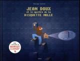 vignette de 'Jean Doux et le mystère de la disquette molle (Philippe Valette)'