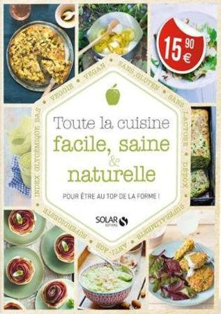 Toute la cuisine facile, saine & naturelle