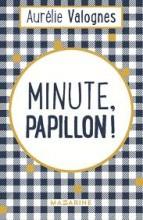 vignette de 'Minute, papillon ! (Aurélie Valognes)'