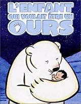 vignette de 'enfant qui voulait être un ours (L') (Jannik Hastrup)'