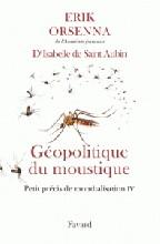 """Afficher """"Petit précis de mondialisation n° 4<br /> Géopolitique du moustique"""""""