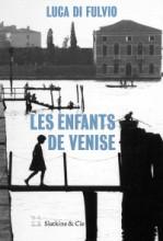 """Afficher """"Les Enfants de Venise"""""""