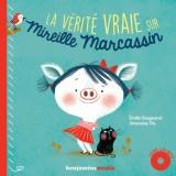 vignette de 'La Vérité vraie sur Mireille Marcassin (Emilie Chazerand)'