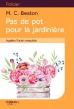 vignette de 'Agatha Raisin enquête n° 3<br /> Pas de pot pour la jardinière (M.C. Beaton)'