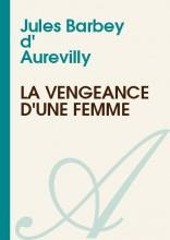 """Afficher """"La Vengeance d'une Femme"""""""