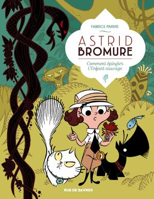 """Afficher """"Astrid Bromure n° 03<br /> Comment épingler l'enfant sauvage"""""""