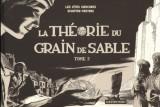 """Afficher """"Cités obscures (Les)<br /> Théorie du grain de sable tome 2 (La)"""""""