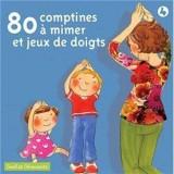 """Afficher """"80 Comptines à mimer et jeux de doigts"""""""