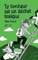 """Afficher """"Le Bonheur est un déchet toxique"""""""