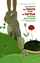 """Afficher """"Les histoires du lièvre et de la tortue racontées dans le monde"""""""