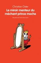 """Afficher """"Le miroir menteur du méchant prince moche"""""""