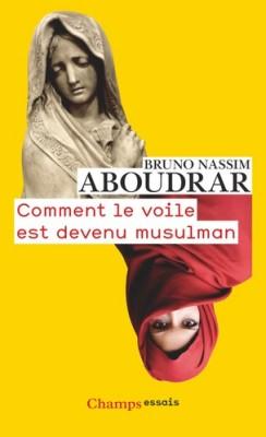 """Afficher """"Comment le voile est devenu musulman"""""""