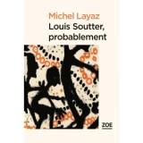 vignette de 'Louis Soutter, probablement (Michel LAYAZ)'