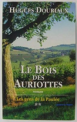 """Afficher """"Les gens de La Paulée n° 2 Le bois des Auriottes"""""""