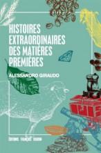 vignette de 'Histoires extraordinaires des matières premières (Alessandro Giraudo)'