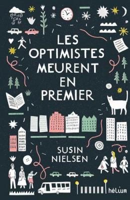 vignette de 'optimistes meurent en premier (Les) (Susin Nielsen)'