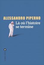 vignette de 'Là où l'histoire se termine (Alessandro Piperno)'