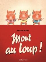 vignette de 'Mort au loup ! (Philippe Jalbert)'