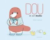 vignette de 'Dou et son doudou (Johan Leynaud)'