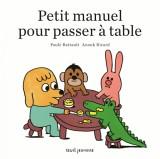 """Afficher """"Petit manuel pour passer à table"""""""