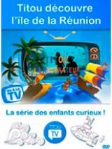 """Afficher """"Titou découvre l'Ile de la Réunion"""""""