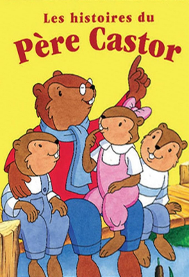 """Afficher """"Les Histoires du Père Castor"""""""