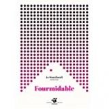 "Afficher ""Fourmidable"""