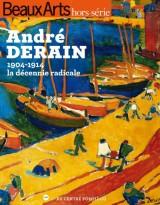 """Afficher """"Beaux-arts hors-série : André Derain : 1904-1914, la décennie radicale"""""""