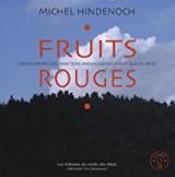 vignette de 'Fruits rouges (Michel Hindenoch)'