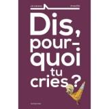 """Afficher """"Dis pourquoi tu cries ?"""""""