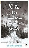 vignette de 'Kill the Indian in the child (Élise Fontenaille)'