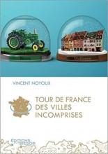vignette de 'Tour de France des villes incomprises (Vincent Noyoux)'