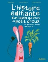"""Afficher """"L'histoire édifiante d'un lapin qui avait un petit creux et qui voulait manger une carotte"""""""