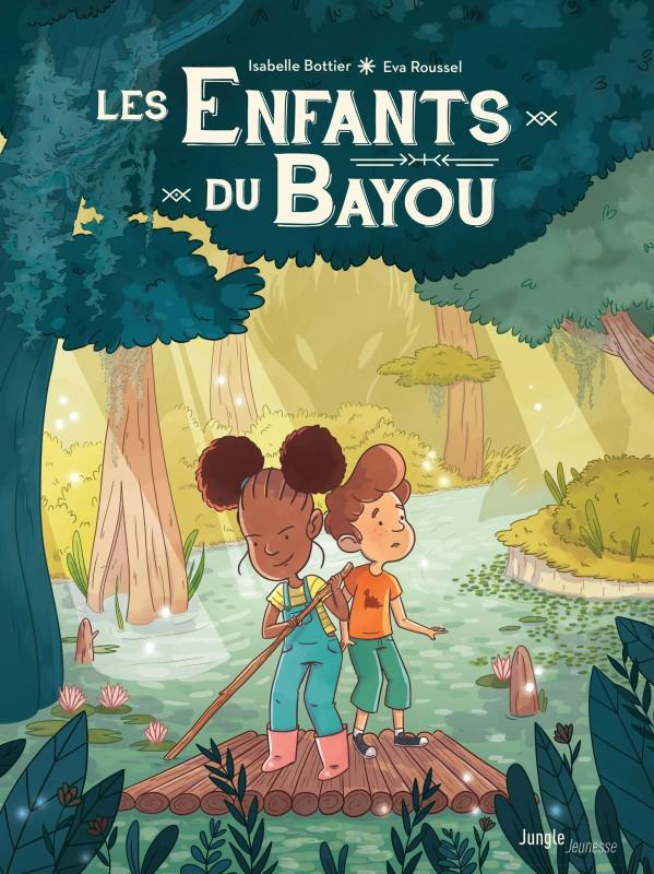 Enfants du bayou n° 1 Le rougarou : les enfants du bayou, 1