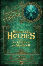 "Afficher ""Les Dossiers Cthulhu Sherlock Holmes et les ombres de Shadwell"""