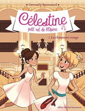 """Afficher """"Célestine, petit rat de l'opéra n° 2Le chausson rouge"""""""