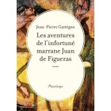 """Afficher """"Les aventures de l'infortuné marrane Juan de Figueras"""""""