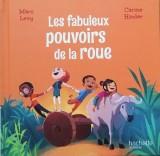 """Afficher """"Les fabuleux pouvoirs de la roue"""""""