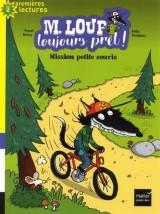 """Afficher """"M. Loup toujours prêt ! n° 3 Mission petite souris"""""""