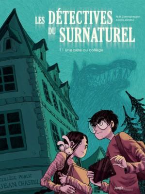 vignette de 'Détectives du surnaturel (Les) n° 1<br /> Une bête au collège : Les détectives du surnaturel, 1 (N.M. Zimmermann)'