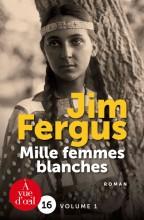 vignette de 'Mille femmes blanches<br /> Les carnets de May Dodd (Jim Fergus)'