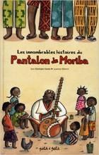 """Afficher """"Les innombrables histoires du pantalon de Moriba"""""""