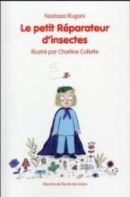 """Afficher """"Le petit Réparateur d'insectes"""""""